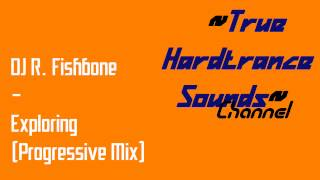 DJ R. Fishbone - Exploring (Progressive Mix)