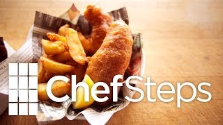 Fish & Chips Recipe • ChefSteps