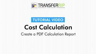 TransferRIP Part 4 - #6   How to Create a PDF Report - Cost Calculation