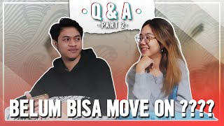 BELUM BISA MOVE ON ??? QNA WITH EVOS WAN PART 2