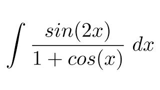 Integral of sin(2x)/(1+cos(x)) (substitution)