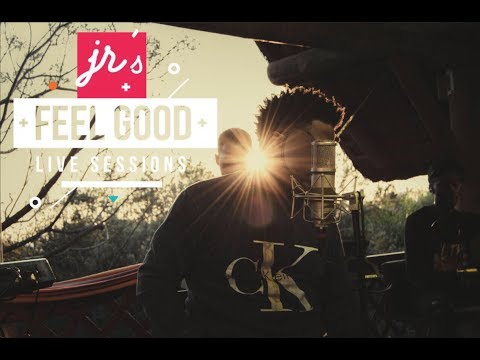JR: FEEL GOOD LIVE SESSIONS EP 8
