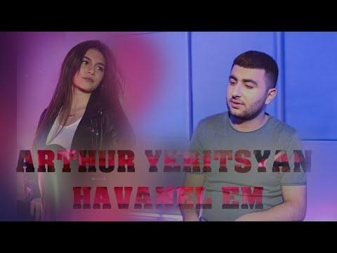Arthur Yeritsyan - Havanel em (2019)