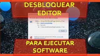 COMO DESBLOQUEAR EDITOR PARA EJECUTAR SOFTWARE(SOLUCIÓN)