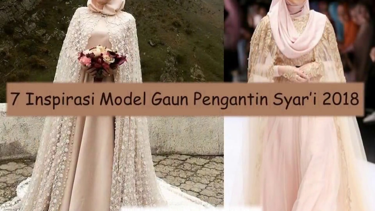 7 Inspirasi Model Gaun Pengantin Syar I 2018 Youtube