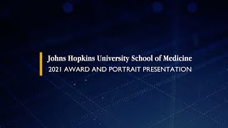 Johns Hopkins University School of Medicine - 2021 Award and Portrait Presentation