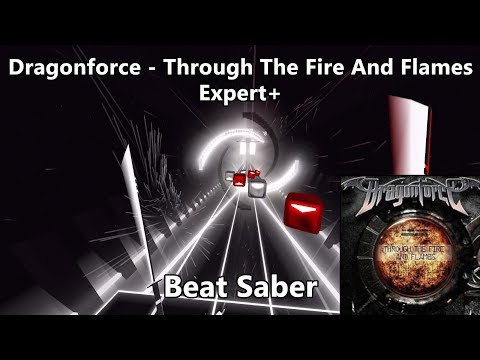 DragonForce - Through The Fire And Flames | Beat Saber Expert+