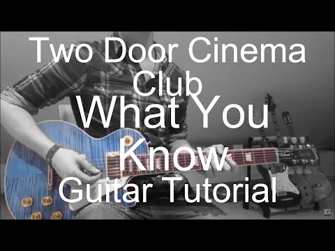 Two door cinema club: What you know (GUITAR TUTORIAL/LESSON#95)
