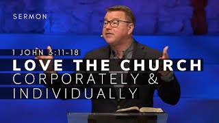 1 John 3:11-18 Sermon (Msg 18) | Love the Church Corporately & Individually | Sept. 26, 2021