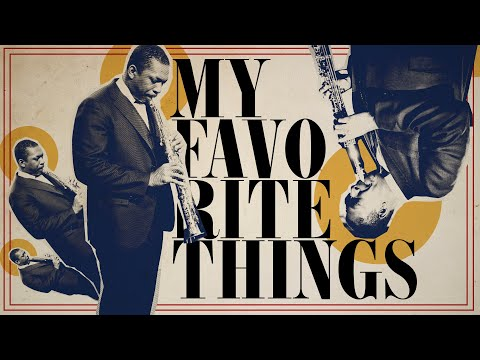"How John Coltrane Introduced the World to His Radical Sound in the Groundbreaking Recording of ""My Favorite Things"""