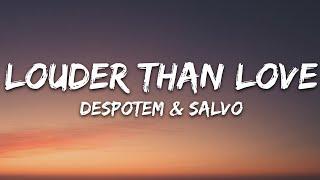 Despotem & Salvo - Louder Than Love (Lyrics) [7clouds Release]