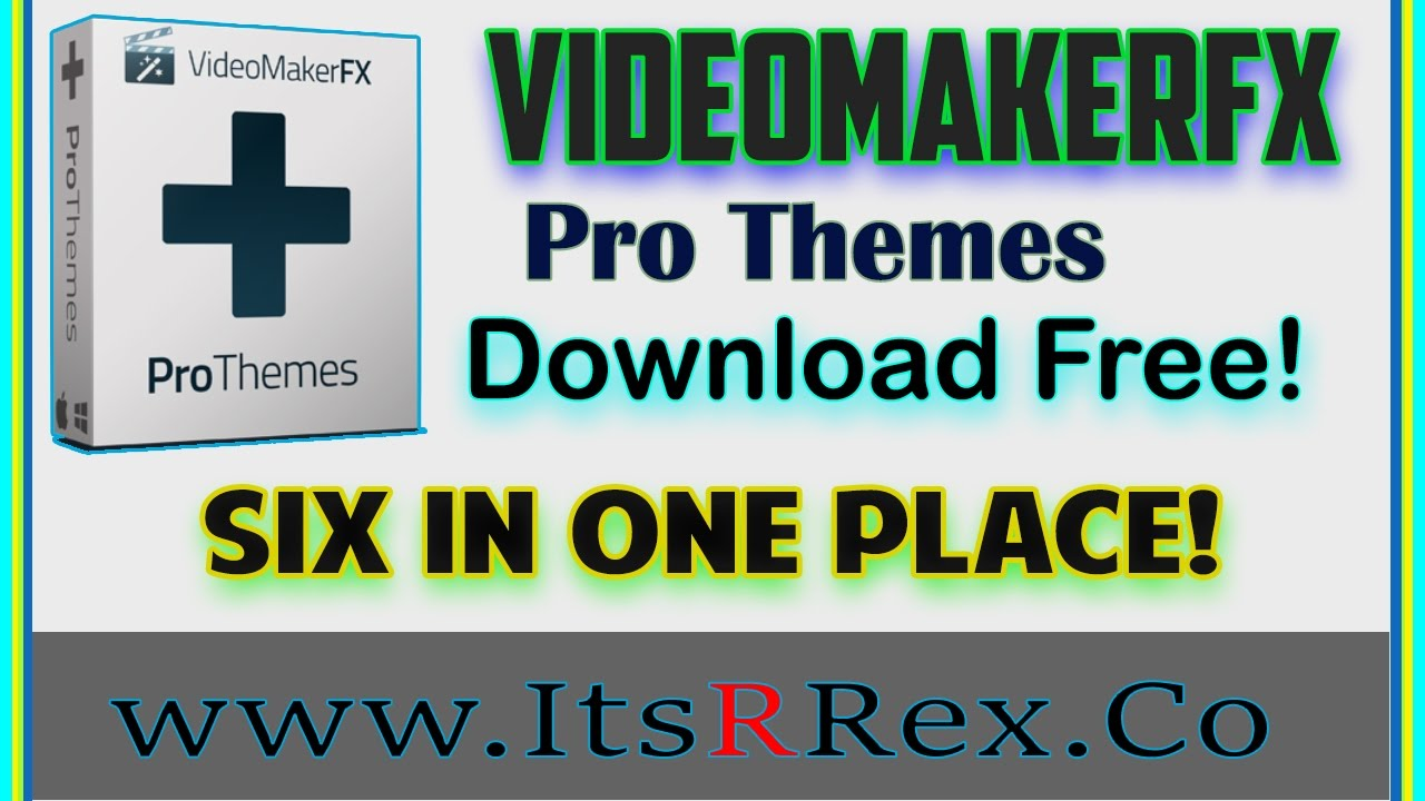VideomakerFX Pro Theme Download Free -/w ItsRRex | Six In One