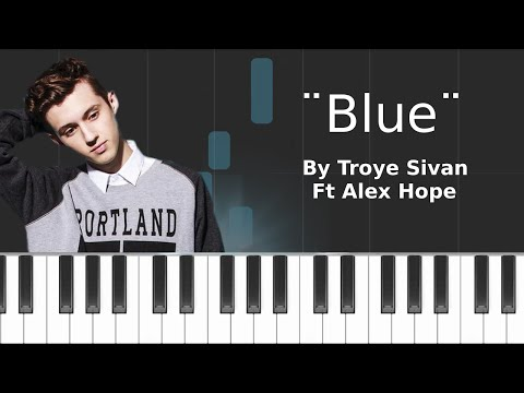 Troye Sivan - ''Blue'' ft Alex Hope Piano Tutorial - Chords - How To Play - Cover