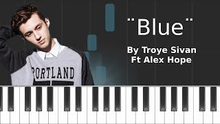 Video Troye Sivan - ''Blue'' ft Alex Hope Piano Tutorial - Chords - How To Play - Cover download MP3, 3GP, MP4, WEBM, AVI, FLV Januari 2018