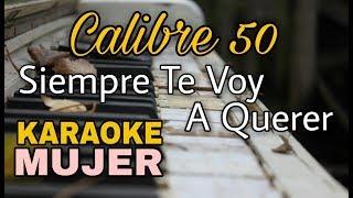 Siempre Te Voy A Querer - Calibre 50 - Karaoke acustico - leo mart