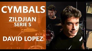 David López - Zildjian Seire S Solo