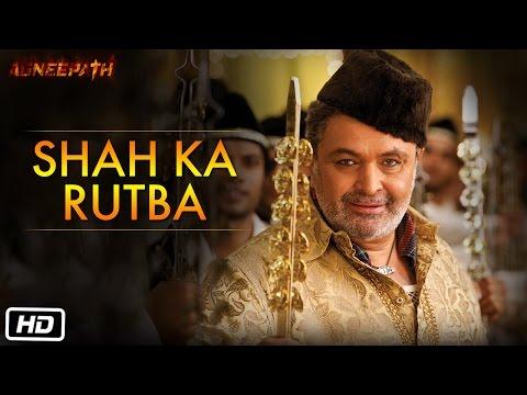Shah Ka Rutba - Official Song - Agneepath