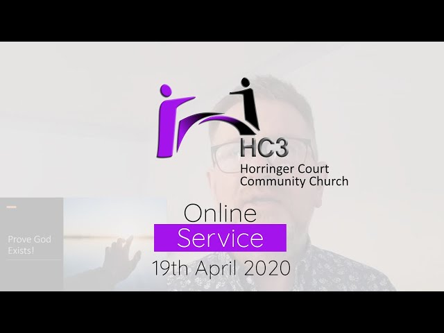 HC3 Online - 19th April 2020 - Prove God Exists