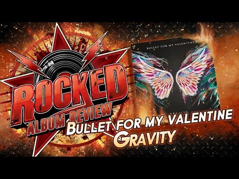 Bullet For My Valentine – Gravity | Album Review | Rocked