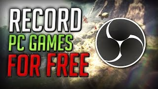How to Record Games for FREE on PC with OBS