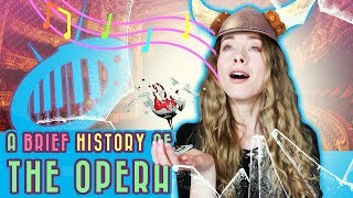 A Brief History of the Opera