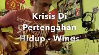Krisis Di Pertengahan Hidup Wings Guitar Solo Cover