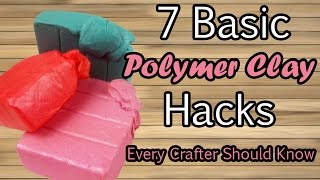 7 BASIC POLYMER CLAY HACKS all crafters should know - Tutorial on how to make better diy crafts