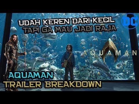 Udah Keren Dari Kecil Tapi Ogah Jadi Raja | AQUAMAN Trailer Breakdown | DC Indonesia