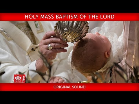 Pope Francis-Holy Mass on the Feast of the Baptism of the Lord 2020-01-12