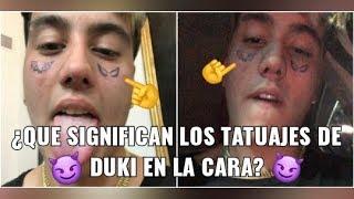 SIGNIFICADO DE LOS TATUAJES DE DUKI EN LA CARA