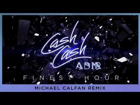 Cash Cash - Finest Hour (feat. Abir) [Michael Calfan Remix]