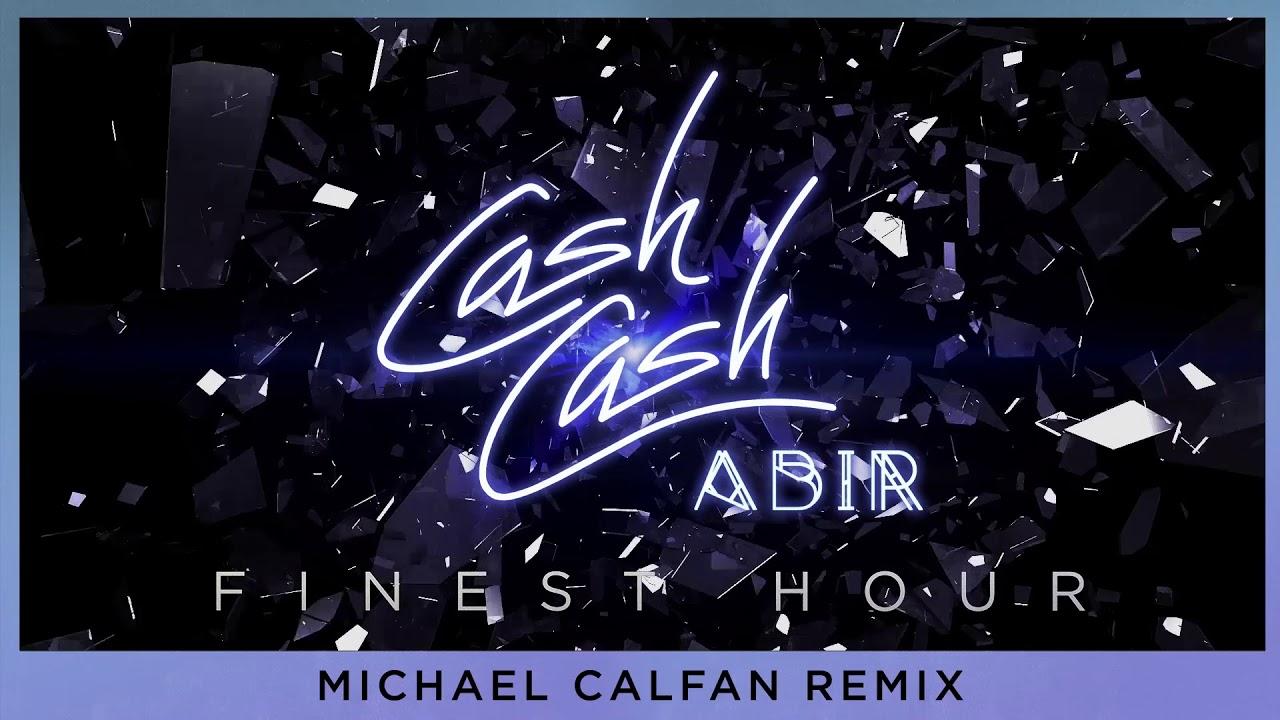 cash-cash-finest-hour-feat-abir-michael-calfan-remix-cash-cash