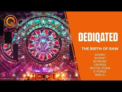 Birth Of Raw   Adaro, Alpha², B-Front, Crypsis, Digital Punk, E-Force & Ran-D   DEDIQATED