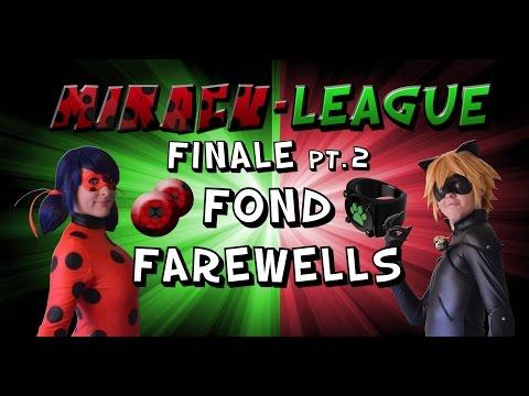 Miracu-League: Miraculous Ladybug and Cat Noir - Episode 8: FINALE Pt. 2:  FOND FAREWELLS