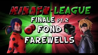 Miracu-League: Miraculous Ladybug and Cat Noir - Episode 8: FINALE Pt. 2:  FOND FAREWELLS