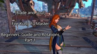 [Blade and Soul] Fire Kung Fu Master Beginners' Guide Part 1 - CC, Resists, DPS, and Gap Closers!
