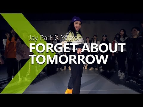 Jay Park 박재범 X Yultron 율트론  Forget About Tomorrow  LIGI Choreography