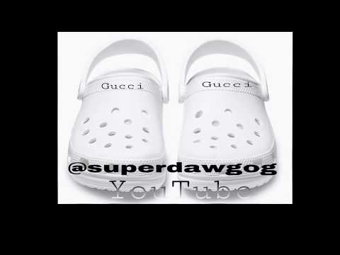 """Gucci Crocs"" By Super Dawg OG (RAP)"
