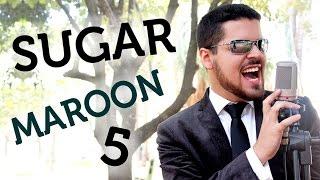 Sugar (Maroon 5) - Acapella Cover