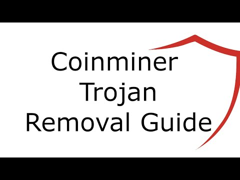 Coinminer Trojan Virus Removal Guide