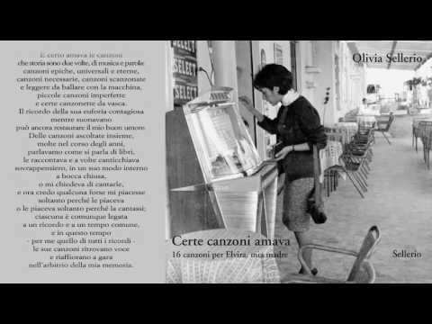 Olivia Sellerio - 'A canzuncella - Certe canzoni amava