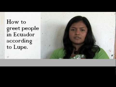 How to greet people in ecuador according to lupe youtube m4hsunfo Gallery