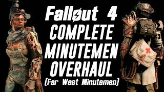 Fallout 4 - Far West Minutemen (COMPLETE MINUTEMEN OVERHAUL MODS) XBOX/PC