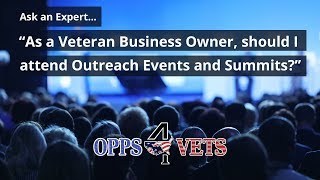 S5E02 As a Veteran Business Owner, should I attend Outreach Events? Ask the Expert