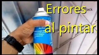 Errores al pintar con latas de Aerosol (se escurre la pintura)