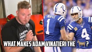 Pat McAfee On Why Adam Vinatieri Is Great