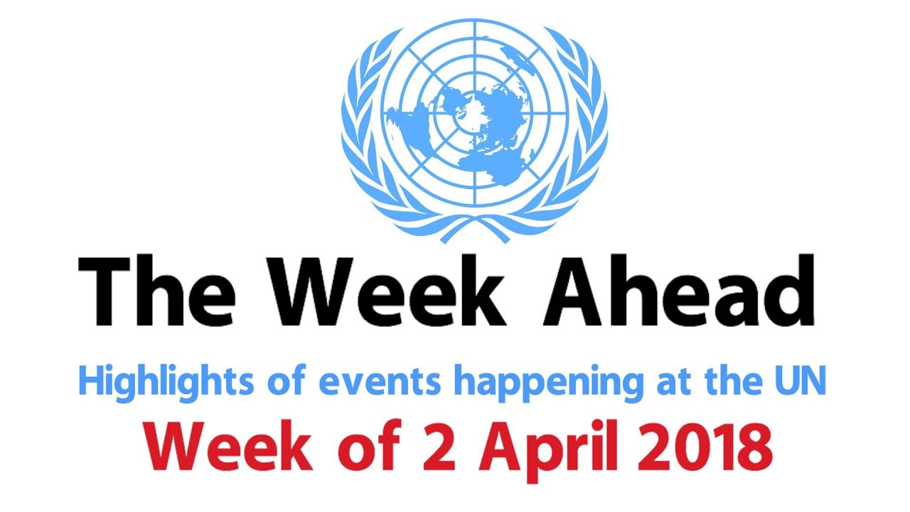 The Week Ahead - starting 2 April 2018