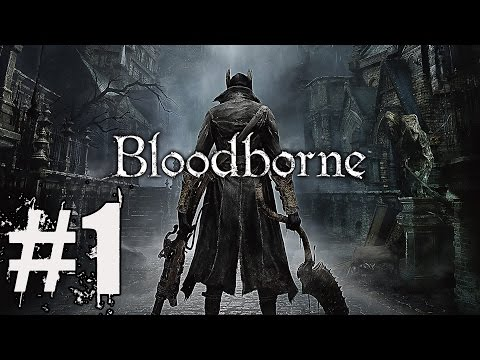 Bloodborne New Game Plus Walkthrough Part 1 Gameplay Lets Play Review