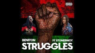 Beniton feat StoneBwoy - Struggles ( Official Lyric Video)