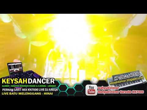 DJ KEYSAH (Bulan 10) Pernah Sakit MIX KN7000 Live DJ AREQA Feat DJ MDR DIAZ & KEYSAH DANCER 2018